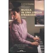 Ponte alle Grazie Musica in una lingua straniera Andrew Crumey