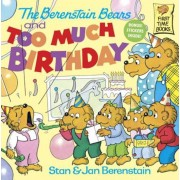 The Berenstain Bears and Too Much Birthday, Paperback
