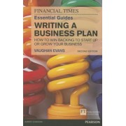 The FT Essential Guide to Writing a Business Plan: How to Win Backing to Start Up or Grow Your Business, Paperback