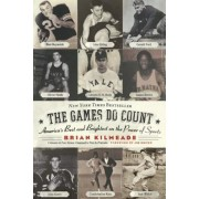 The Games Do Count: America's Best and Brightest on the Power of Sports, Paperback