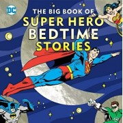 The Big Book of Super Hero Bedtime Stories, Hardcover/Noah Smith