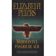 Mormantul pasarii de aur/Elizabeth Peters