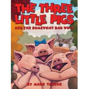 The Three Little Pigs and the Somewhat Bad Wolf, Hardcover/Mark Teague