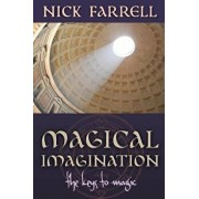 Magical Imagination: The Keys to Magic, Paperback/Nick Farrell