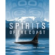 Spirits of the Coast: Orcas in Science, Art and History, Hardcover/Severn Cullis-Suzuki