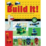 Build It! Volume 1: Make Supercool Models with Your Lego(r) Classic Set, Paperback