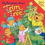 The Berenstain Bears Trim the Tree, Paperback/Jan Berenstain