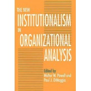 The New Institutionalism in Organizational Analysis by Walter W. Po...