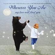 Wherever You Are: My Love Will Find You, Hardcover/Nancy Tillman