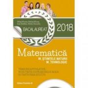 Bacalaureat 2018. Matematica. Stiintele naturii Tehnologic. 40 de teste dupa modelul M.E.N. 10 teste fara solutii