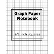 Graph Paper Notebook: 1/2 Inch Squares: 100 Pages, Your Perfect Graph Ruled, Square Grid, Math Notebook, Paperback/Joyful Notebook