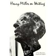 Henry Miller on Writing, Paperback