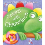 Colors with Chameleon: A First Tabbed Lift-The-Flap Book, Hardcover