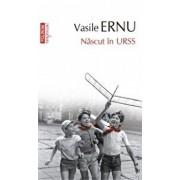 Nascut in URSS editia a V-a/Vasile Ernu