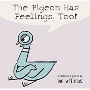 The Pigeon Has Feelings, Too!, Hardcover/Mo Willems