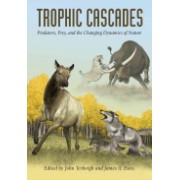Trophic Cascades - Predators, Prey, and the Changing Dynamics of Nature (Terborgh John)(Paperback) (9781597264877)