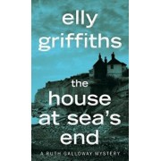 The House at Sea's End/Elly Griffiths