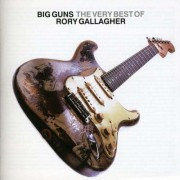 Rory Gallagher - Big Guns: The Best Of Rory Gallagher (0886975096923) (1 CD)