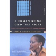 A Human Being Died That Night: A South African Woman Confronts the Legacy of Apartheid, Paperback/Pumla Gobodo-Madikizela