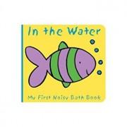 Animals in the Water: My First Noisy Bath Book, Hardcover/Caroline Davis