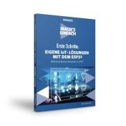 FRANZIS.de - mit Buch Erste Schritte: Eigene IoT-Lösungen mit dem ESP32 - Mach's Einfach