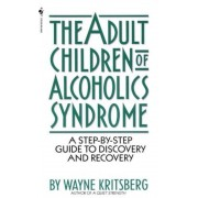 Adult Children of Alcoholics Syndrome: A Step by Step Guide to Discovery and Recovery, Paperback
