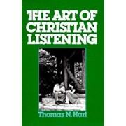 The Art of Christian Listening, Paperback/Thomas N. Hart