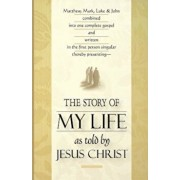 The Story of My Life: As Told by Jesus Christ, Paperback/Seedsowers