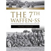 """The 7th Waffen-SS Volunteer Gebirgs (Mountain) Division """"Prinz Eugen"""": An Illustrated History, Hardcover"""