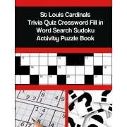 St Louis Cardinals Trivia Quiz Crossword Fill in Word Search Sudoku Activity Puzzle Book, Paperback/Mega Media Depot