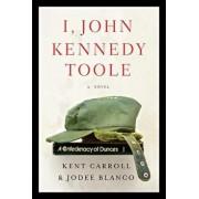 I, John Kennedy Toole, Hardcover/Jodee Blanco