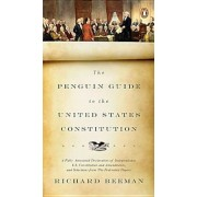The Penguin Guide to the United States Constitution: A Fully Annotated Declaration of Independence, U.S. Constitution and Amendments, and Selections f, Paperback