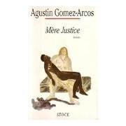 Mère justice - Agustin Gomez-Arcos - Livre