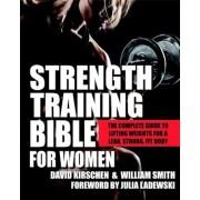 Strength Training Bible for Women: The Complete Guide to Lifting Weights for a Lean, Strong, Fit Body, Paperback