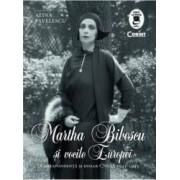Martha Bibescu si vocile Europei - Alina Pavelescu