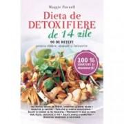 Dieta de detoxifiere de 14 zile. 90 de retete pentru slabire sanatate si intinerire