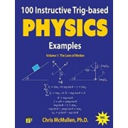 100 Instructive Trig-Based Physics Examples: The Laws of Motion, Paperback/Chris McMullen
