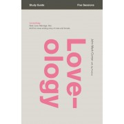 Loveology: God. Love. Marriage. Sex. and the Never-Ending Story of Male and Female., Paperback
