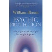 Psychic Protection - Creating Positive Energies for People and Places (Bloom William)(Paperback) (9780749941314)