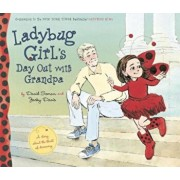 Ladybug Girl's Day Out with Grandpa, Hardcover/David Soman
