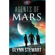 Agents of Mars: A Starship's Mage Universe Novel, Paperback/Glynn Stewart