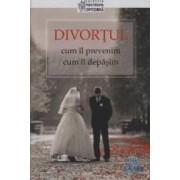 Divortul - Cum Il Prevenim Cum Il Depasim