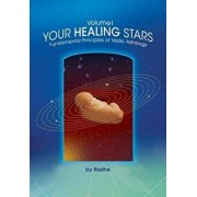 Your Healing Stars: Volume I, Fundamentals of Vedic Astrology, Paperback/Radhe