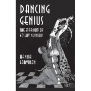 Dancing Genius: The Stardom of Vaslav Nijinsky