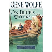 On Blue's Waters: Volume One of 'the Book of the Short Sun', Paperback/Gene Wolfe