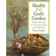 Health from God's Garden: Herbal Remedies for Glowing Health and Well-Being, Paperback