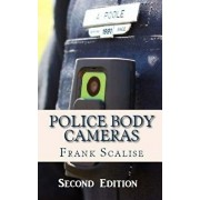 Police Body Cameras: What are the obstacles to implementing their use, and what is their potential impact?, Paperback/Frank S. Scalise