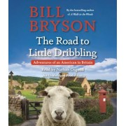 The Road to Little Dribbling: Adventures of an American in Britain