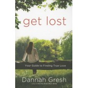 Get Lost: Your Guide to Finding True Love, Paperback