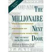 The Millionaire Next Door Surprising Secrets of Americas Wealthy